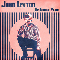 John Leyton - His Golden Years (Remastered)