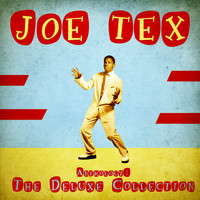 JOE TEX - Anthology: The Deluxe Collection (Remastered)