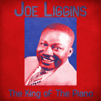 Joe Liggins - The King of The Piano (Remastered)