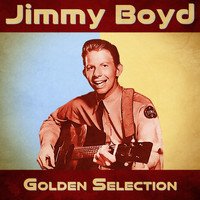 Jimmy Boyd - Golden Selection (Remastered)