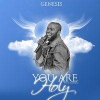 Genesis - You Are Holy