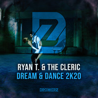 Ryan T. & The Cleric - Dream & Dance 2k20