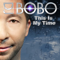 DJ Bobo - This Is My Time