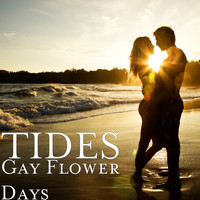 Tides - Gay Flower Days