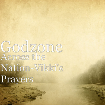 Godzone - Across the Nation-Vikki's Prayers