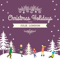 Julie London - Christmas Holidays with Julie London
