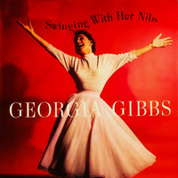 Georgia Gibbs - Swinging With Her Nibs