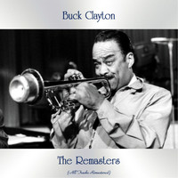 Buck Clayton - The Remaster (All Tracks Remastered)
