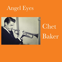 Chet Baker - Angel Eyes
