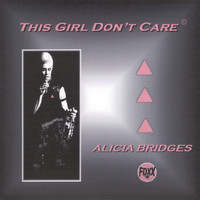 Alicia Bridges - This Girl Don't Care