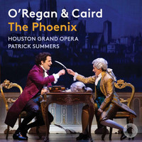 Houston Grand Opera Orchestra / Patrick Summers / Thomas Hampson / Luca Pisaroni - O'Regan: The Phoenix (Live)