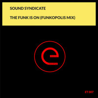 Sound Syndicate - The Funk Is On (Funkopolis Mix)