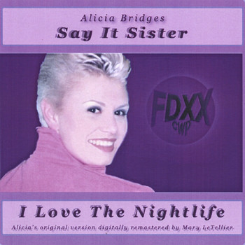 Alicia Bridges - Say It Sister