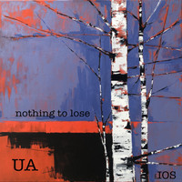 UA / - Nothing To Lose