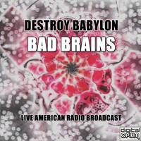 Bad Brains - Destroy Babylon (Live)