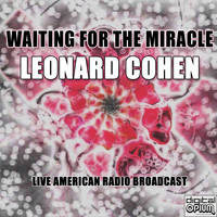 Leonard Cohen - Waiting for the Miracle (Live)