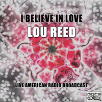 Lou Reed - I Believe In Love (Live)