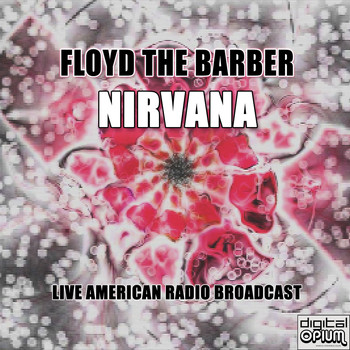Nirvana - Floyd the Barber (Live)
