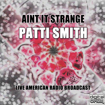 Patti Smith - Aint It Strange (Live)