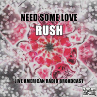 Rush - Need Some Love (Live)