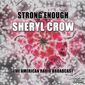 Sheryl Crow - Strong Enough (Live)