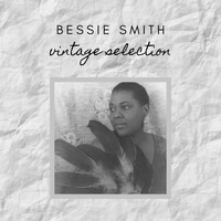 Bessie Smith - Bessie Smith - Vintage Selection