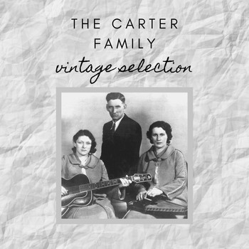 The Carter Family - The Carter Family - Vintage Selection