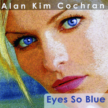 Alan Kim Cochran - Eyes So Blue