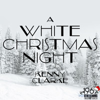 Kenny Clarke - A White Christmas Night