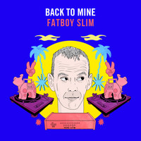 Fatboy Slim - Back to Mine (Explicit)