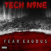 Tech N9ne - FEAR EXODUS (Explicit)