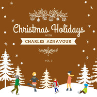 Charles Aznavour - Christmas Holidays with Charles Aznavour, Vol. 2