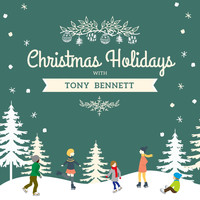 Tony Bennett - Christmas Holidays with Tony Bennett