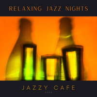 Jazzy Cafe - Relaxing Jazz Nights