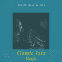 Classic Jazz Cafe - Smooth Relaxing Jazz