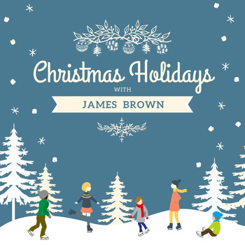 James Brown - Christmas Holidays with James Brown