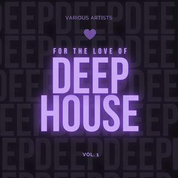 Various Artists - For the Love of Deep-House, Vol. 1