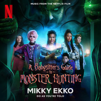 Mikky Ekko - Do As You're Told (Music from the Netflix Film A Babysitter's Guide to Monster Hunting)