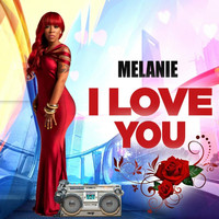 Melanie - I Love You