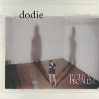 Dodie - Build A Problem (Explicit)