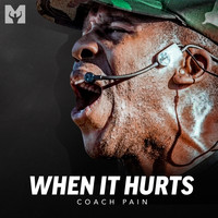 Coach Pain and Motiversity - When It Hurts (Motivational Speeches)