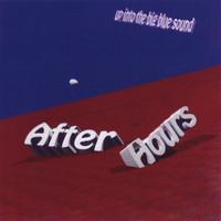 After Hours - Up Into The Big Blue Sound
