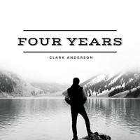 Clark Anderson - Four Years