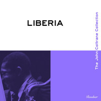 John Coltrane - Liberia (The John Coltrane Collection)