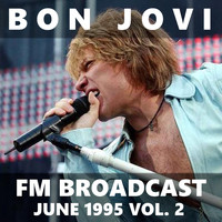 Bon Jovi - Bon Jovi FM Broadcast June 1995 vol. 2