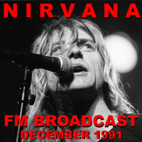 Nirvana - Nirvana FM Broadcast December 1991