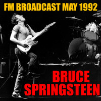 Bruce Springsteen - Bruce Springsteen FM Broadcast May 1992