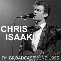 Chris Isaak - Chris Isaak FM Broadcast June 1995