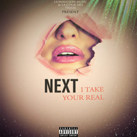 Next - I Take Your Real