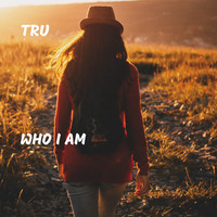 Tru - Who I Am (Explicit)